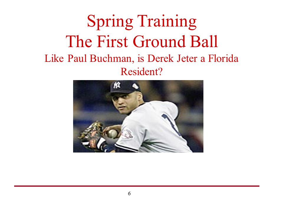 Spring Training The First Ground Ball Like Paul Buchman, is Derek Jeter a Florida Resident