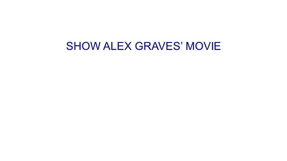 SHOW ALEX GRAVES' MOVIE