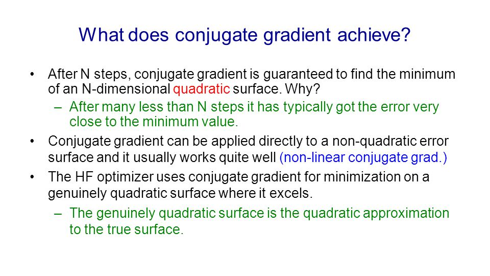 What does conjugate gradient achieve