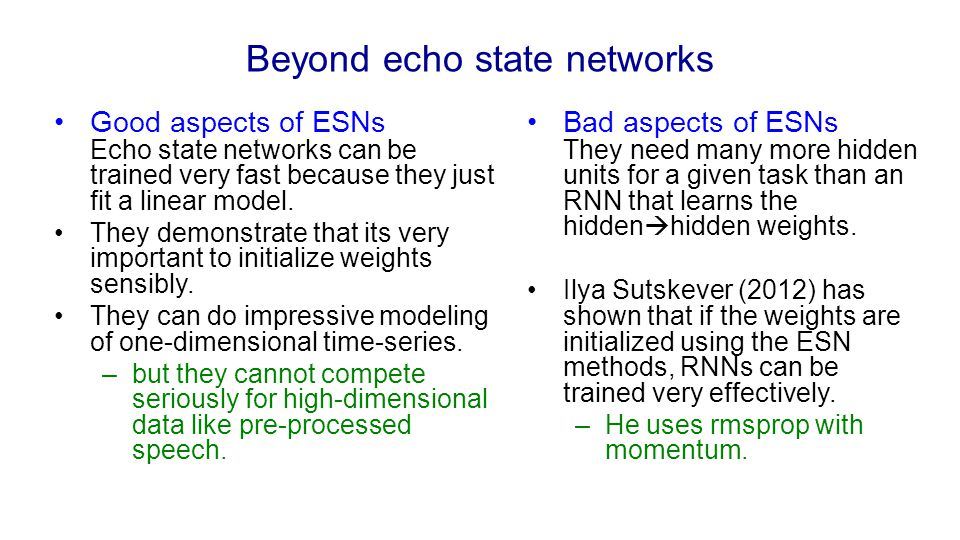 Beyond echo state networks