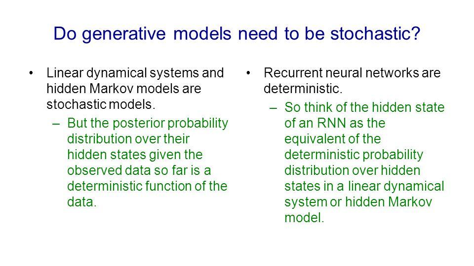Do generative models need to be stochastic