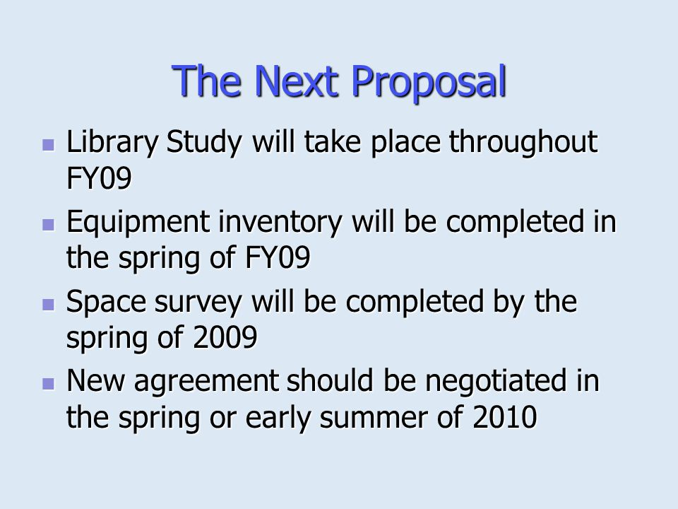 The Next Proposal Library Study will take place throughout FY09