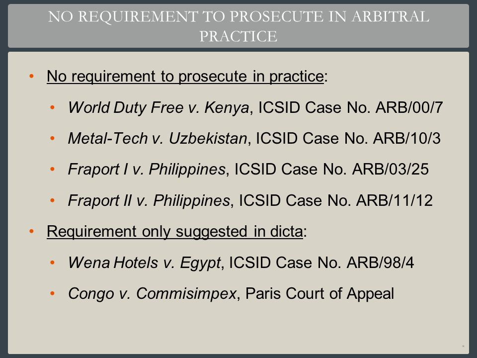 NO REQUIREMENT TO PROSECUTE IN ARBITRAL PRACTICE