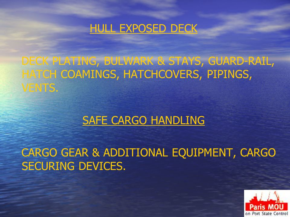 HULL EXPOSED DECK DECK PLATING, BULWARK & STAYS, GUARD-RAIL, HATCH COAMINGS, HATCHCOVERS, PIPINGS, VENTS.