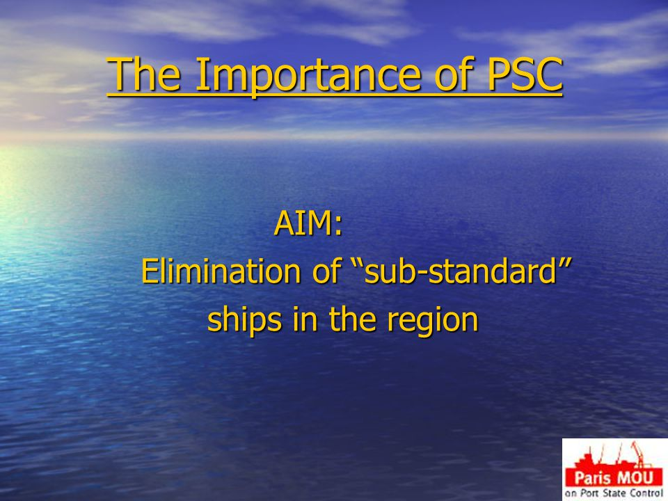 The Importance of PSC Elimination of sub-standard