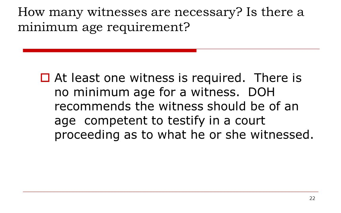 How many witnesses are necessary Is there a minimum age requirement