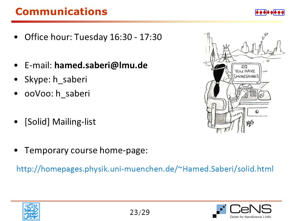 Office hour: Tuesday 16:30 - 17:30 E-mail: hamed.saberi@lmu.de