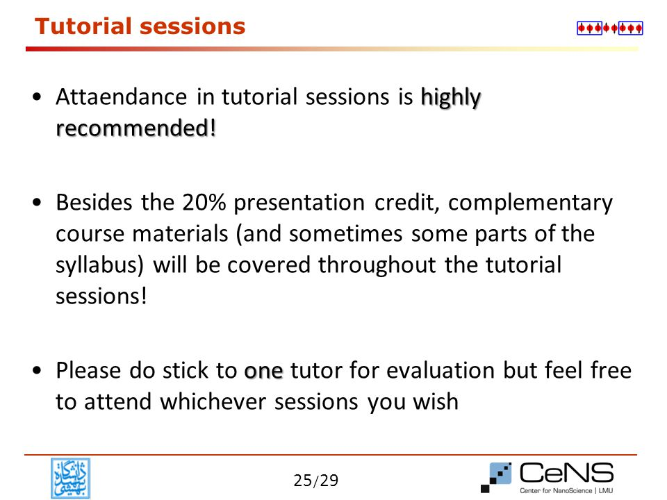 Attaendance in tutorial sessions is highly recommended!