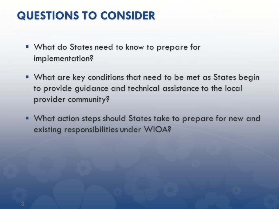 Questions To Consider What do States need to know to prepare for implementation
