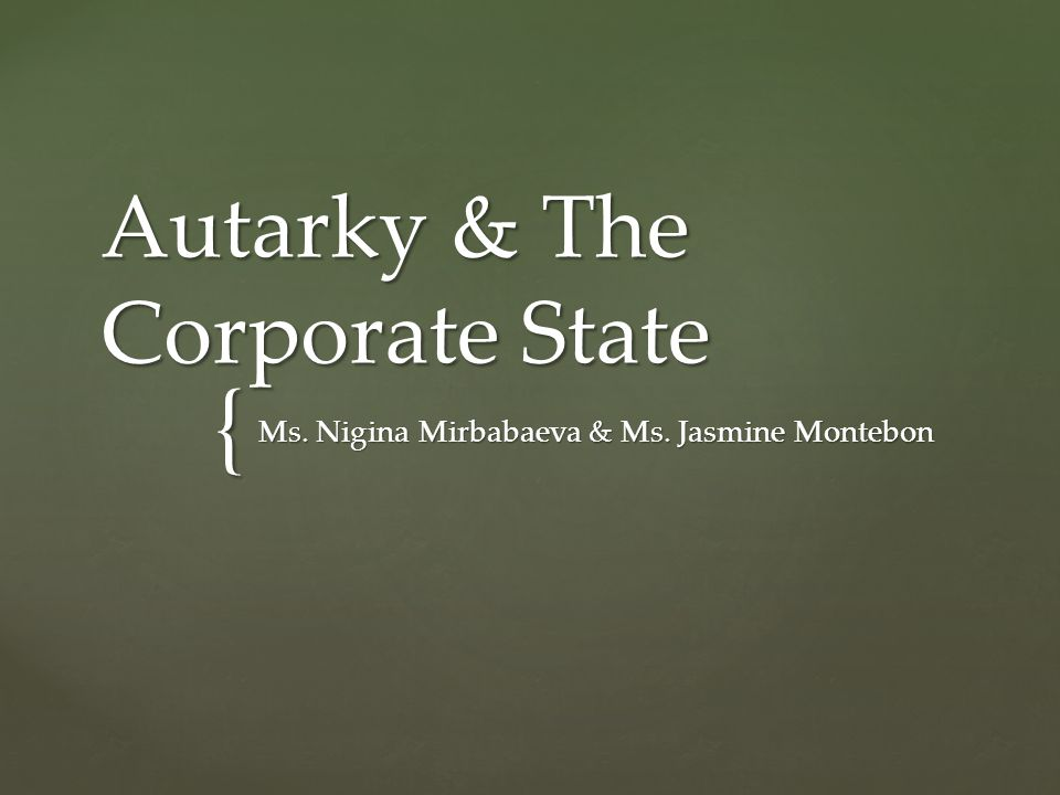 Autarky & The Corporate State