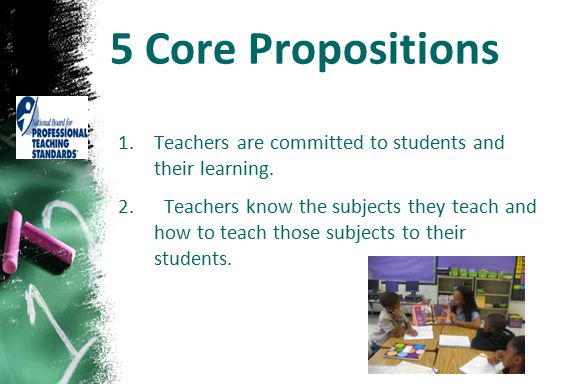 5 Core Propositions Teachers are committed to students and their learning.