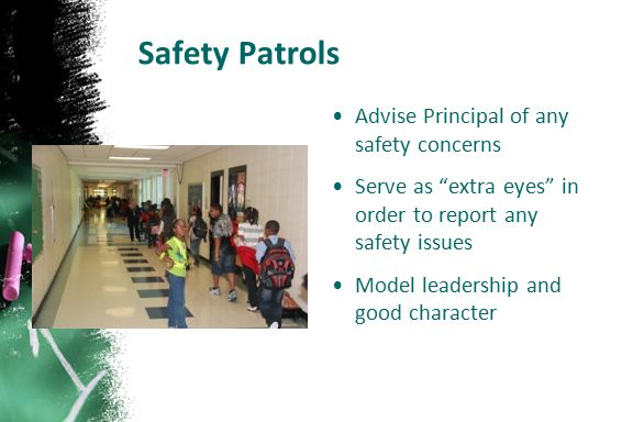 Safety Patrols Advise Principal of any safety concerns
