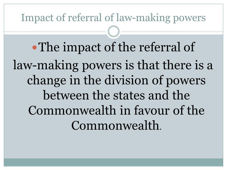 Impact of referral of law-making powers