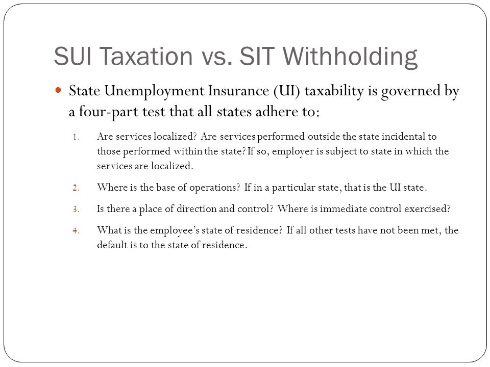 SUI Taxation vs. SIT Withholding