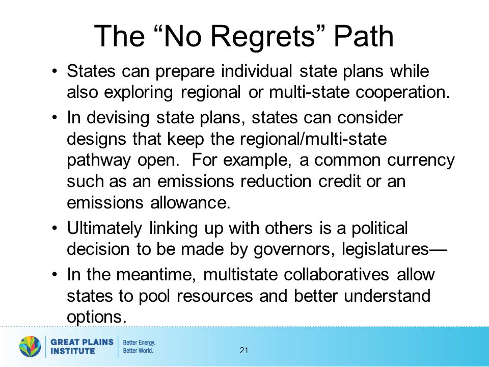 The No Regrets Path States can prepare individual state plans while also exploring regional or multi-state cooperation.