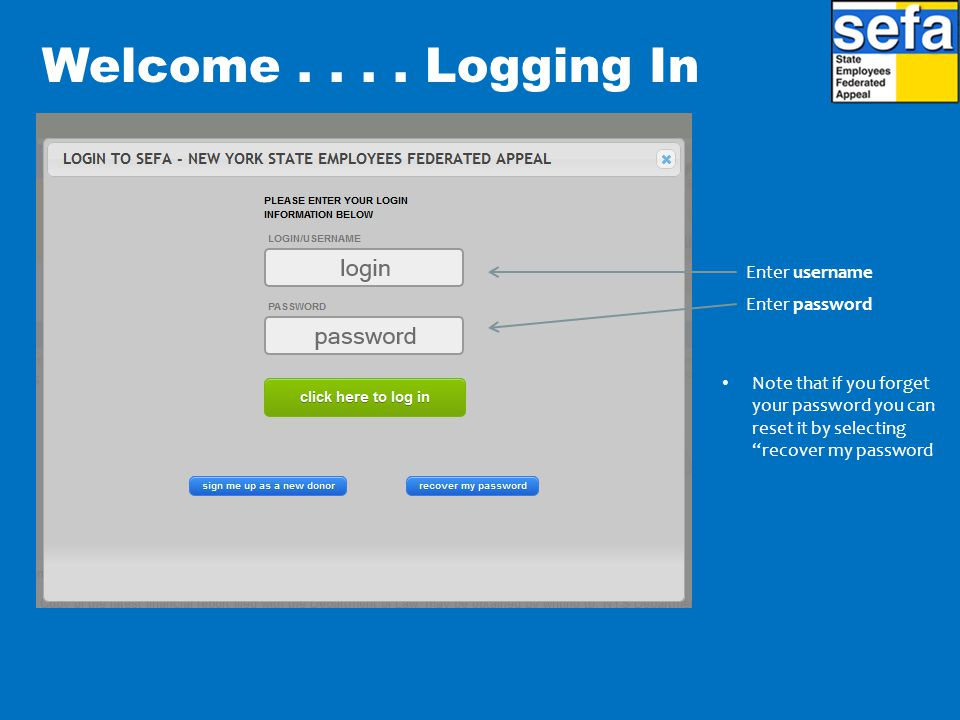 Welcome . . . . Logging In Enter username Enter password