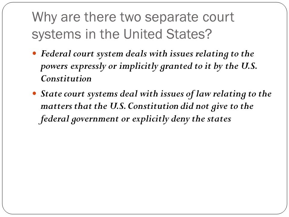 Why are there two separate court systems in the United States