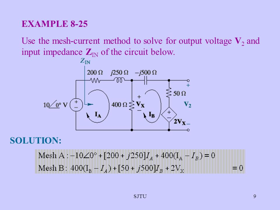 EXAMPLE 8-25 Use the mesh-current method to solve for output voltage V2 and input impedance ZIN of the circuit below.