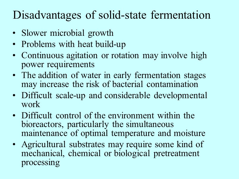 Disadvantages of solid-state fermentation