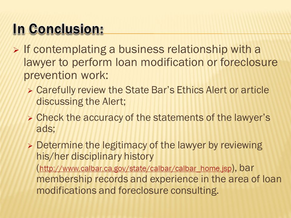 In Conclusion: If contemplating a business relationship with a lawyer to perform loan modification or foreclosure prevention work: