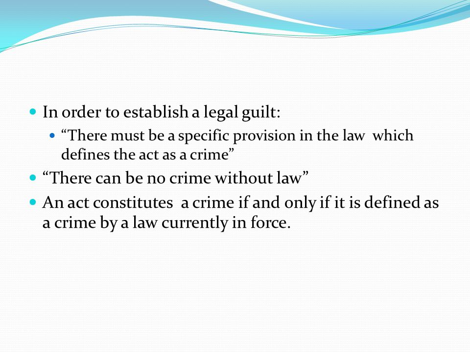 In order to establish a legal guilt:
