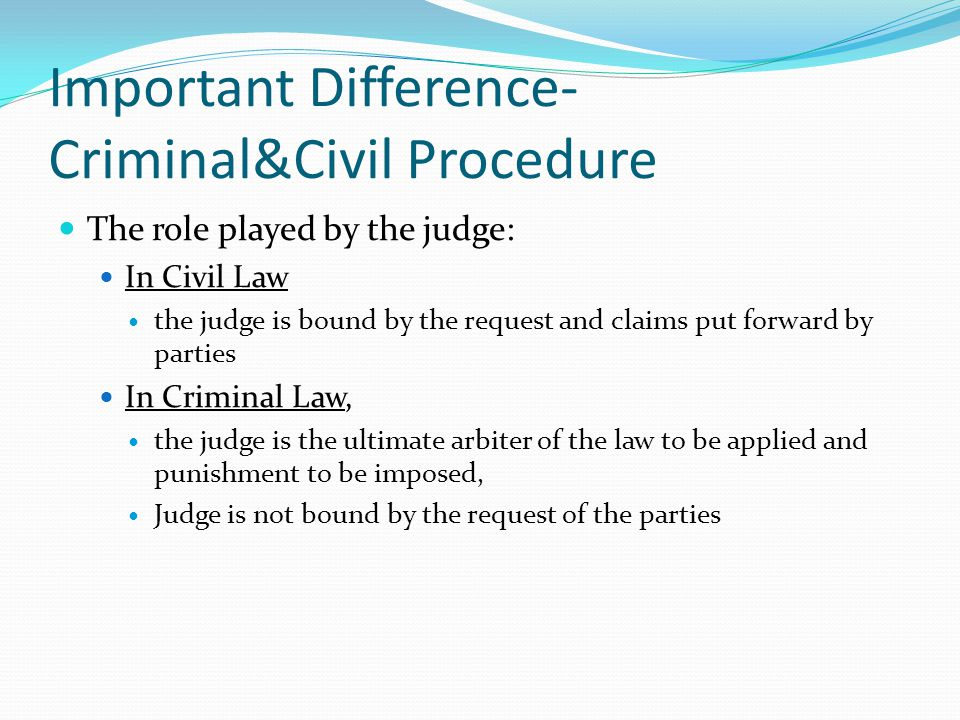 Important Difference-Criminal&Civil Procedure