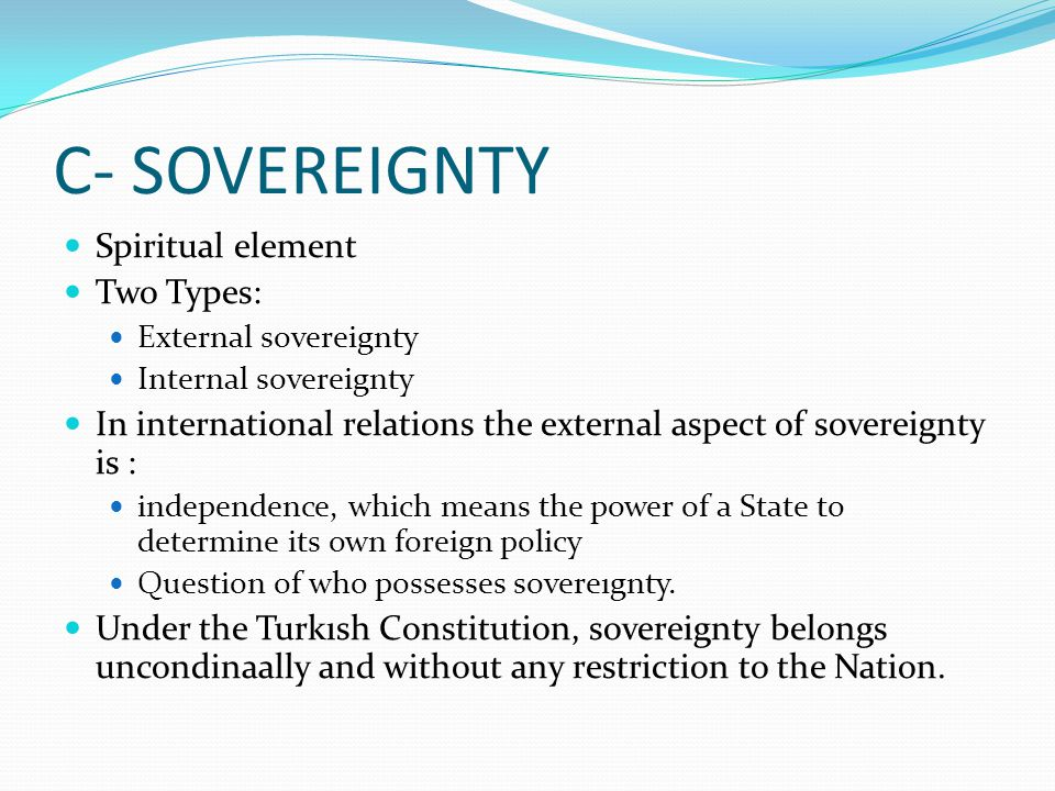 C- SOVEREIGNTY Spiritual element Two Types: