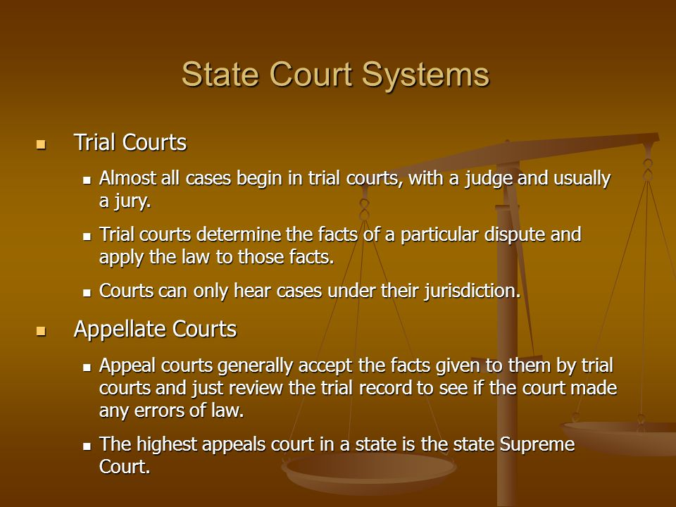 State Court Systems Trial Courts Appellate Courts