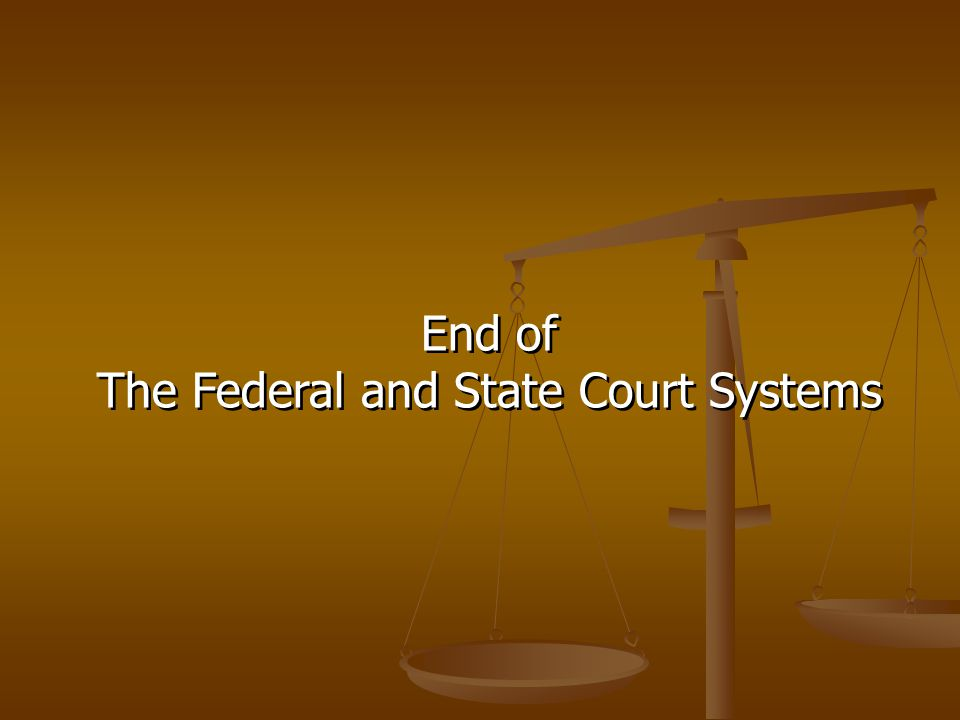 The Federal and State Court Systems