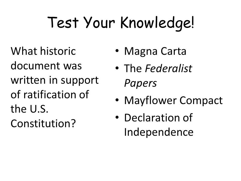 Test Your Knowledge! What historic document was written in support of ratification of the U.S. Constitution