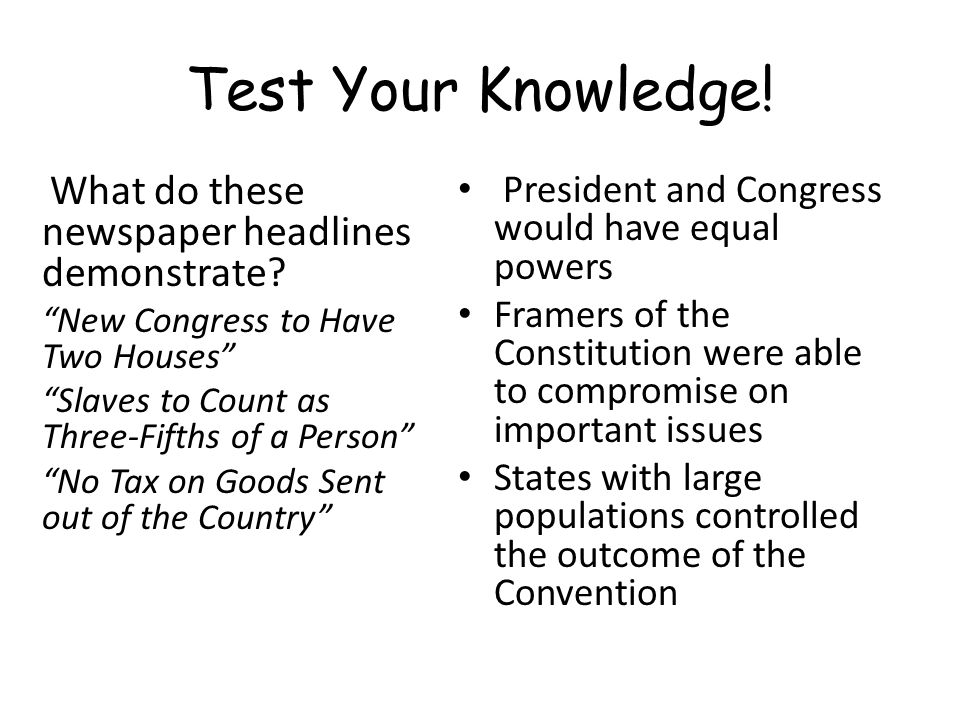 Test Your Knowledge! President and Congress would have equal powers
