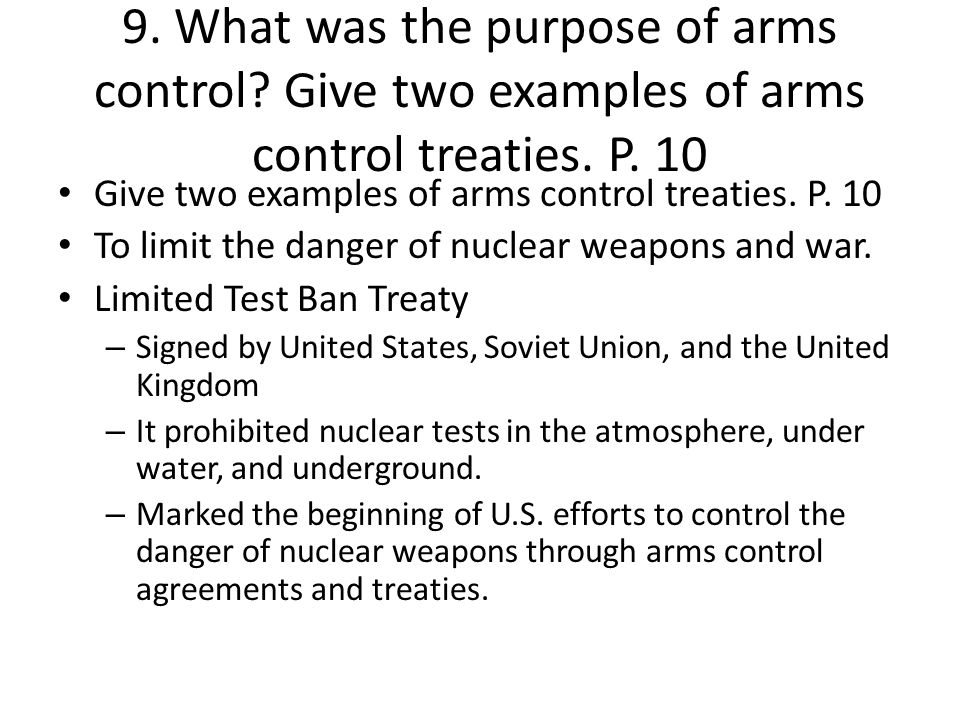 9. What was the purpose of arms control