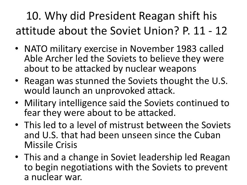 10. Why did President Reagan shift his attitude about the Soviet Union