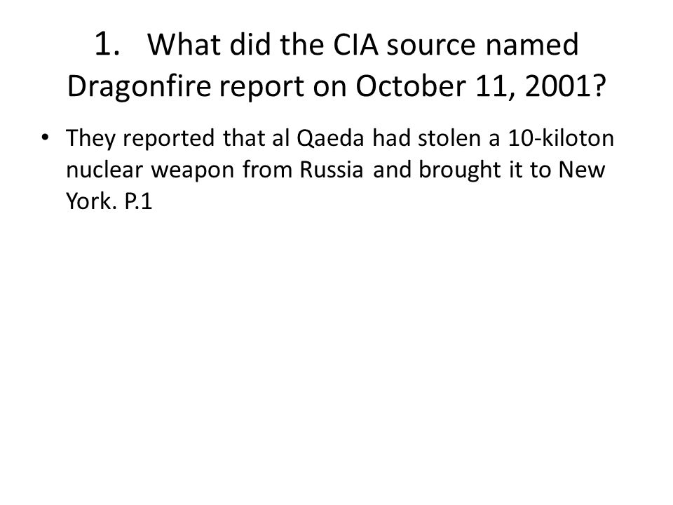 1. What did the CIA source named Dragonfire report on October 11, 2001