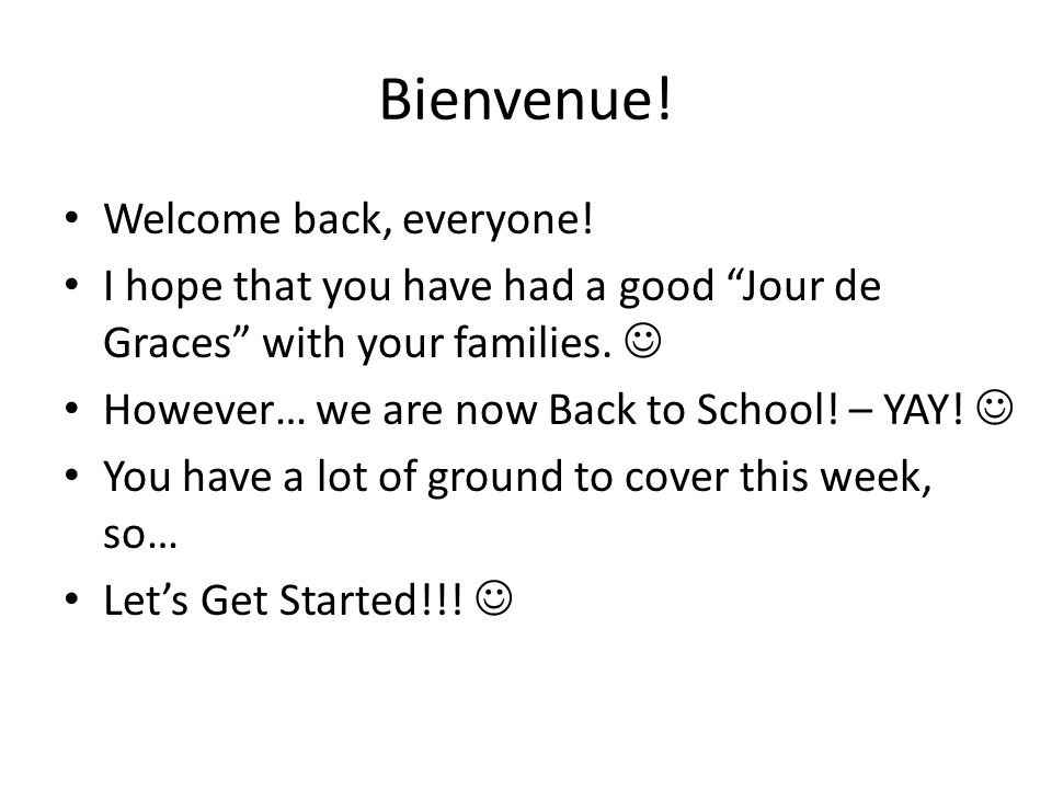 Bienvenue! Welcome back, everyone!