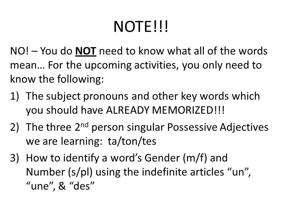 NOTE!!! NO! – You do NOT need to know what all of the words mean… For the upcoming activities, you only need to know the following:
