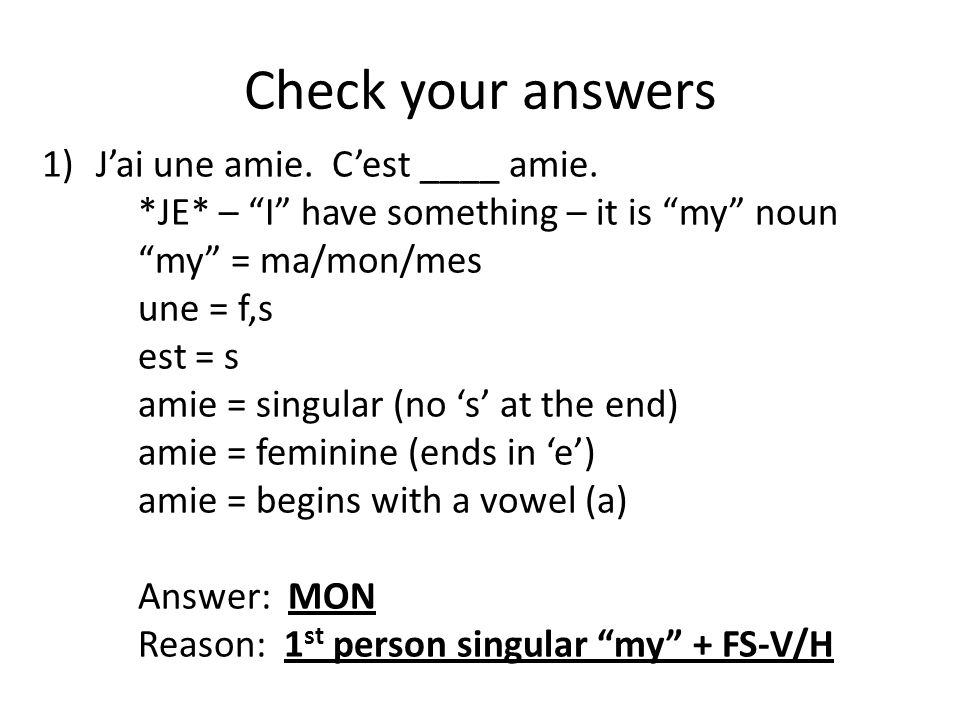 Check your answers J'ai une amie. C'est ____ amie.