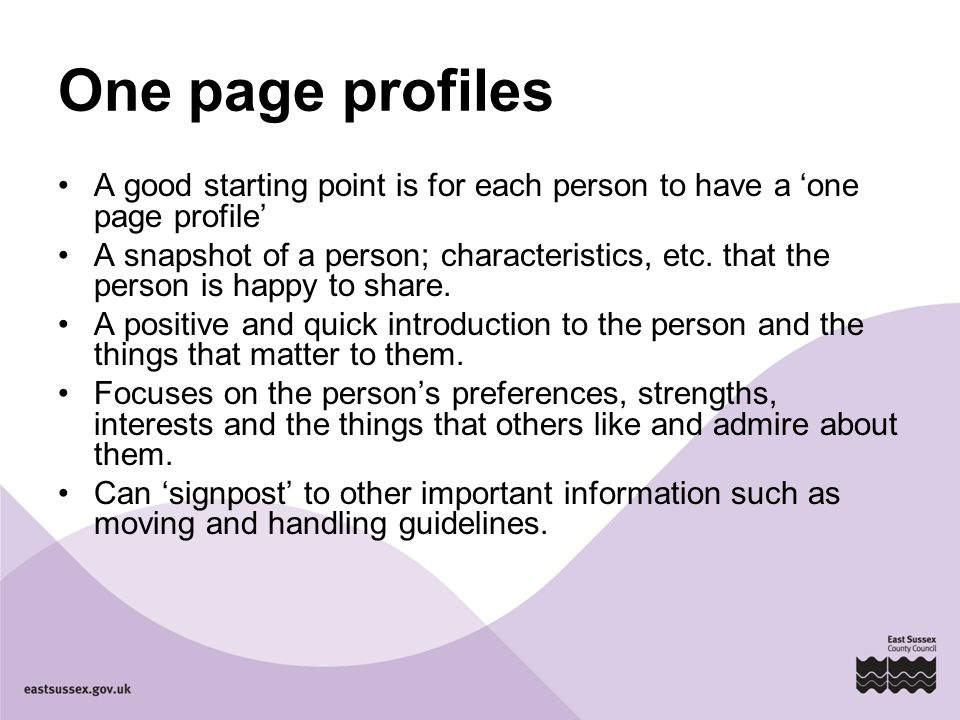 One page profiles A good starting point is for each person to have a 'one page profile'