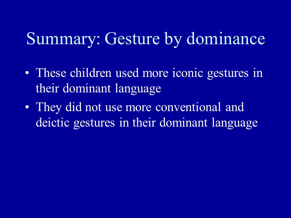 Summary: Gesture by dominance