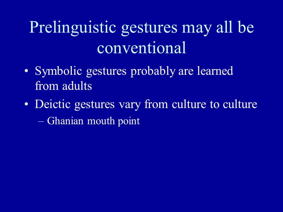 Prelinguistic gestures may all be conventional