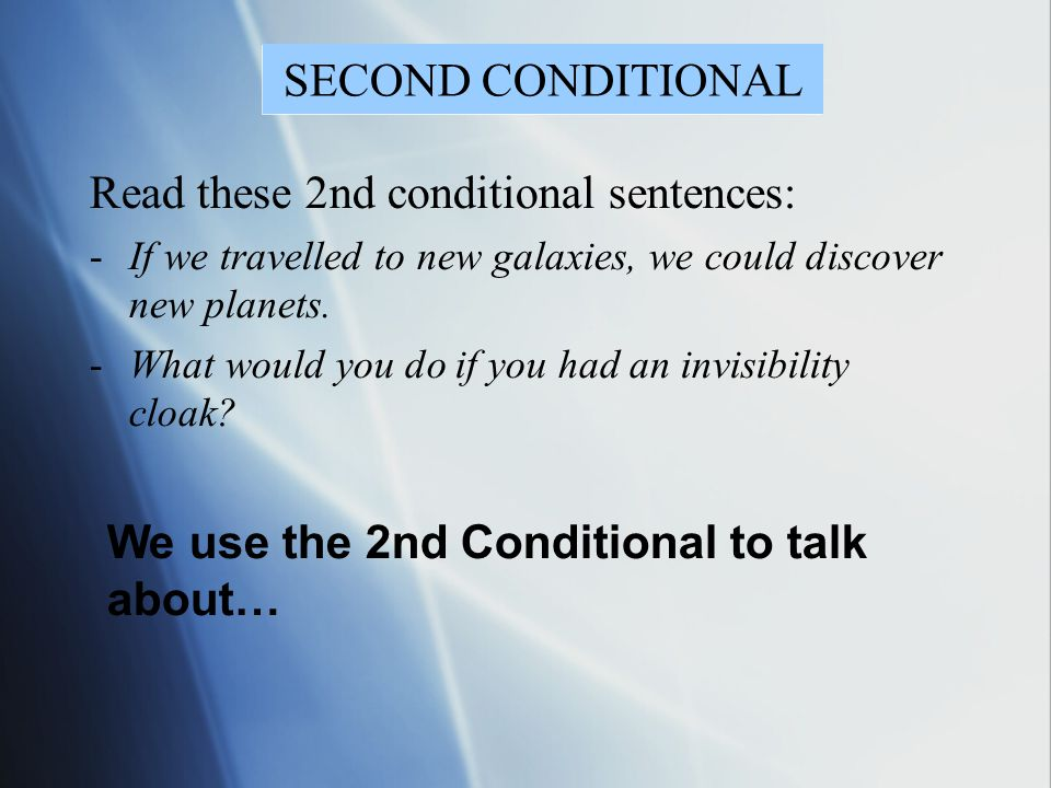 Read these 2nd conditional sentences:
