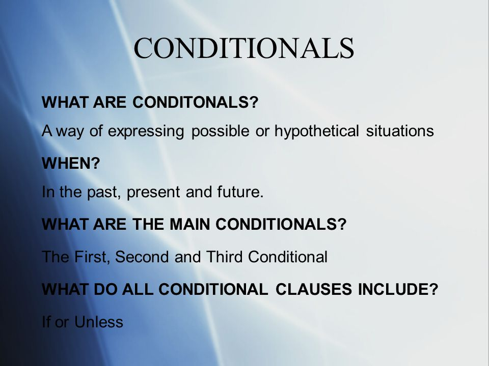 CONDITIONALS WHAT ARE CONDITONALS