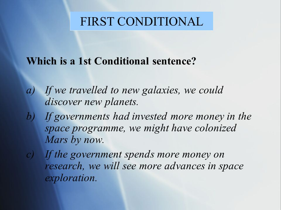 FIRST CONDITIONAL Which is a 1st Conditional sentence