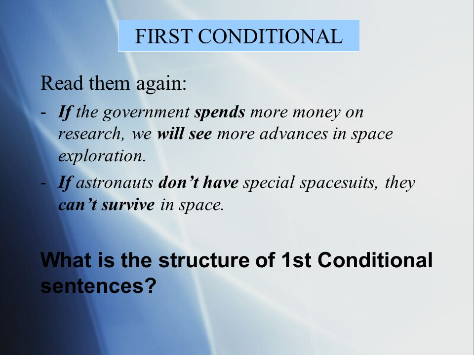 What is the structure of 1st Conditional sentences