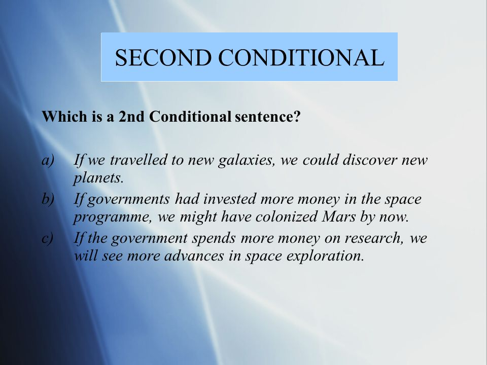 SECOND CONDITIONAL Which is a 2nd Conditional sentence