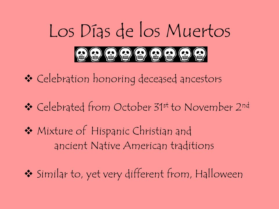 Los Días de los Muertos Celebration honoring deceased ancestors