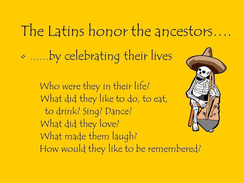 The Latins honor the ancestors….