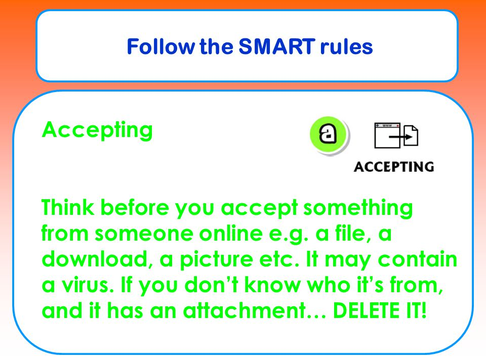 Follow the SMART rules Accepting.