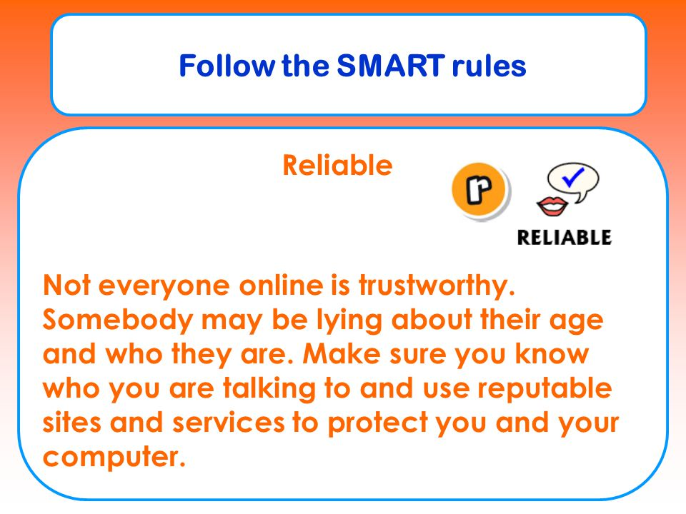 Follow the SMART rules Reliable