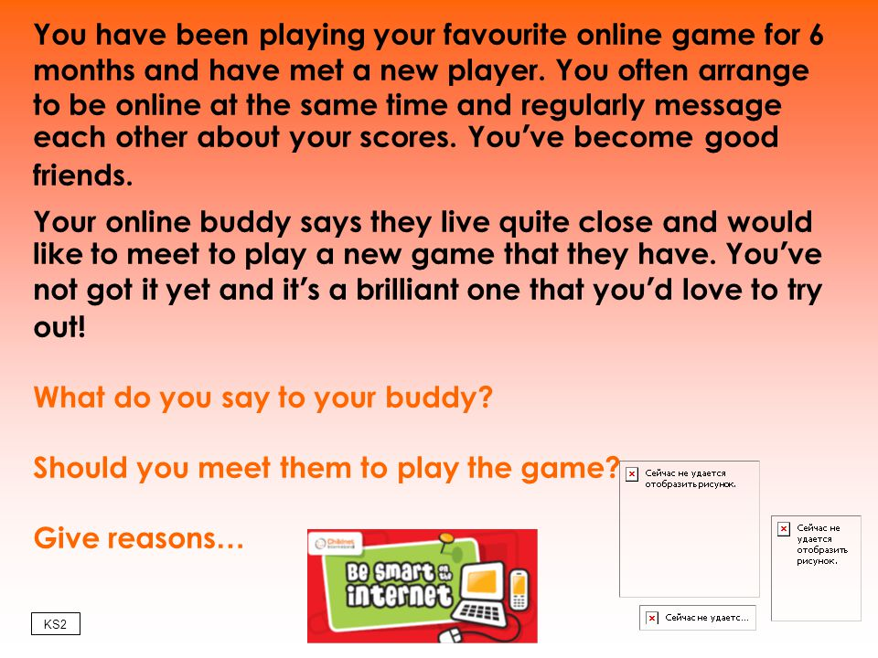 What do you say to your buddy Should you meet them to play the game